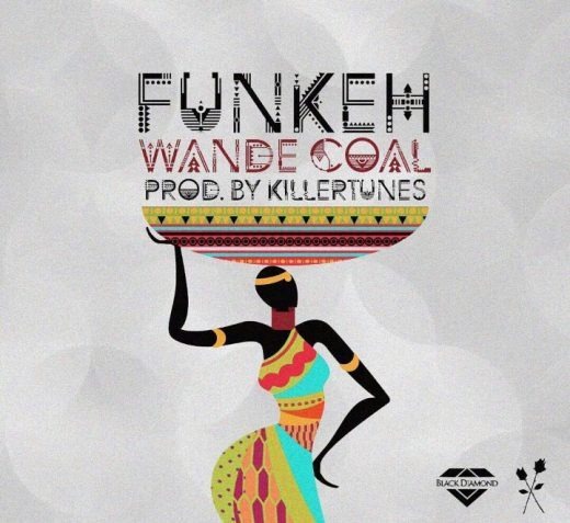MUSIC: Wande Coal - Funkeh