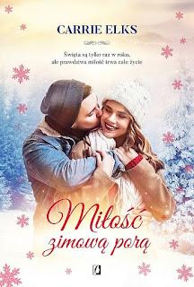 Miłość zimową porą - Carrie Elks
