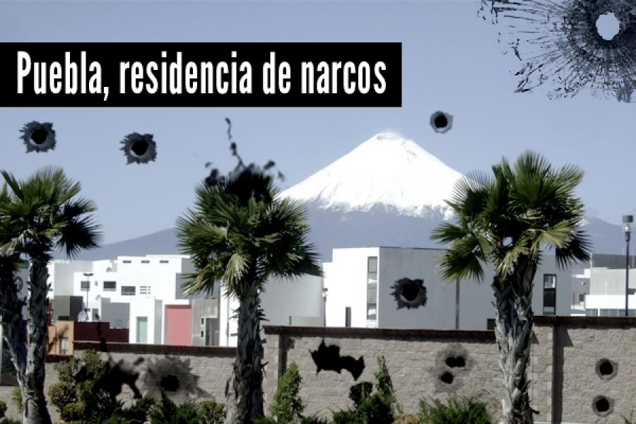 Puebla se volvió santuario del narco y su gobierno voltea a otro lado
