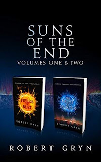 Suns of the End: Volumes One and Two - A Science Fiction by Robert Gryn