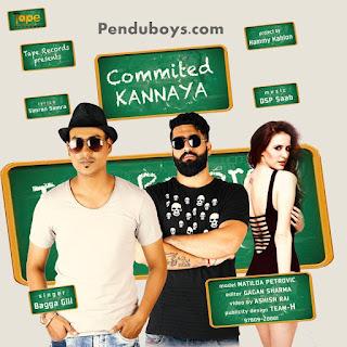 Commited Kannaya - Bagga Gill Download Full Video Song