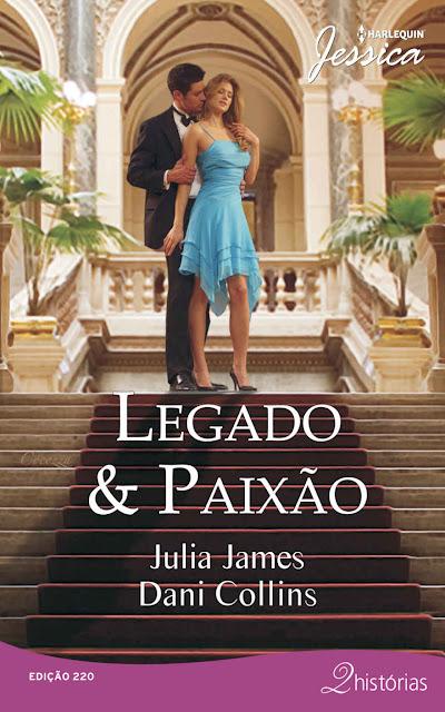 Legado e Paixão - Julia James, Dani Collins