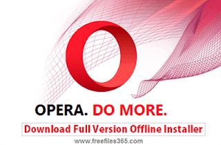 Opera Browser latest version offline installer download for