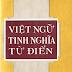 Việt Ngữ Tinh Nghĩa Từ Điển - Long Điền Nguyễn Văn Minh (2 Tập)