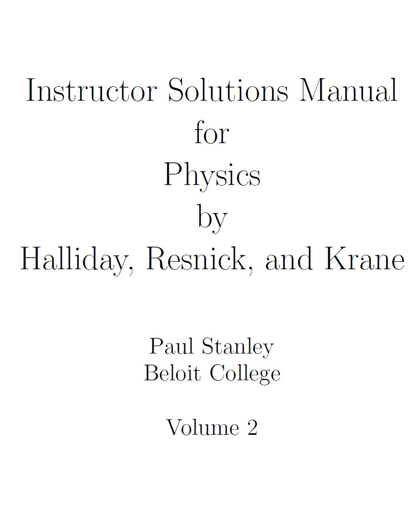 Instructor's Solutions Manual for Physics by Halliday, Resnick, and Krane  Vol. 2