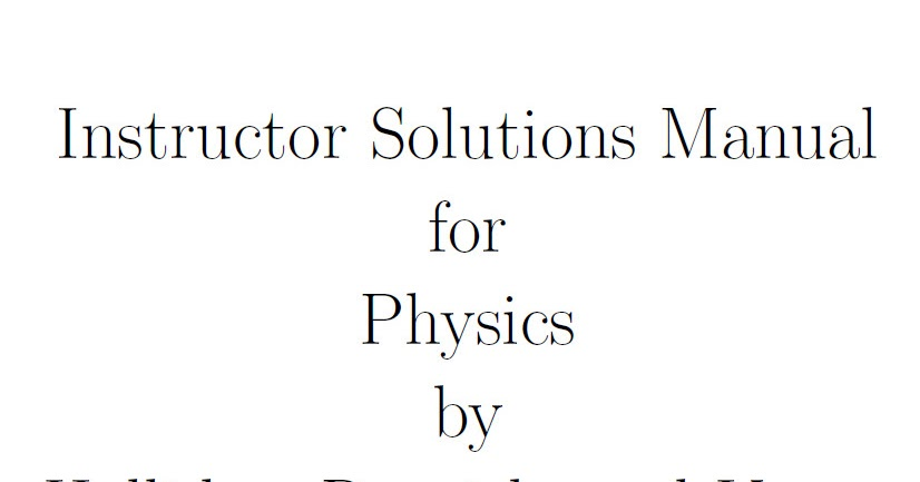 Instructor S Solutions Manual For Physics By Halliday