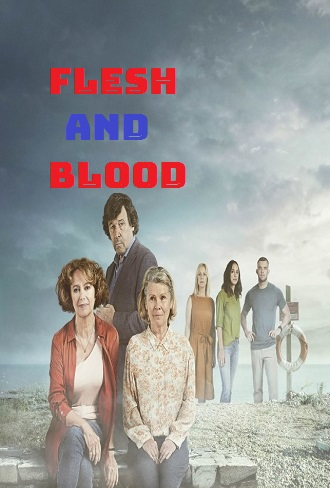 Flesh and Blood Season 1 Complete Download 480p All Episode