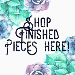 Shop finished pieces here: