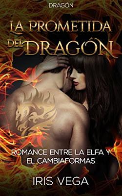 La Prometida Del Dragón: Romance Entre La Elfa Y El Cambiaformas PDF