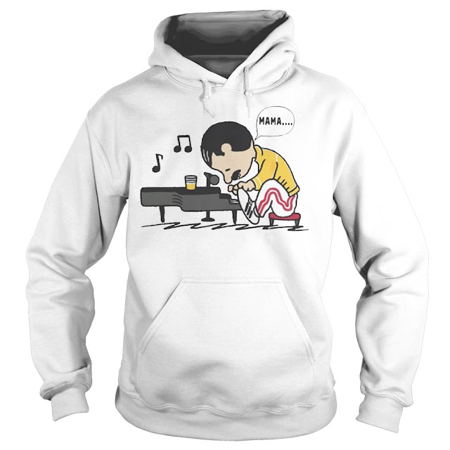 Freddie Mercury MAMA Schroeder Plays Piano 2019 Hoodie, Freddie Mercury MAMA Schroeder Plays Piano T Shirts
