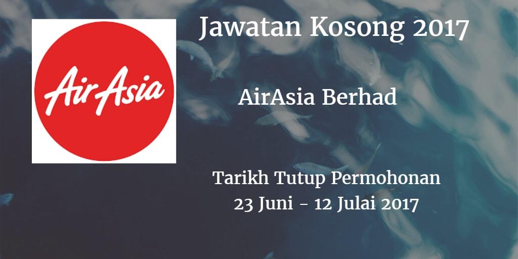 Jawatan Kosong AirAsia Berhad  23 Juni - 12 Julai 2017