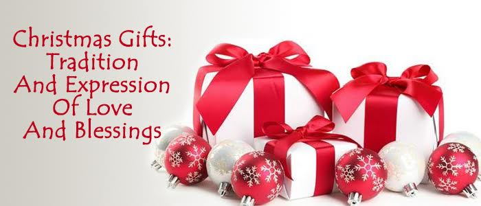 Christmas Gifts: Tradition and Expression of Love and Blessings