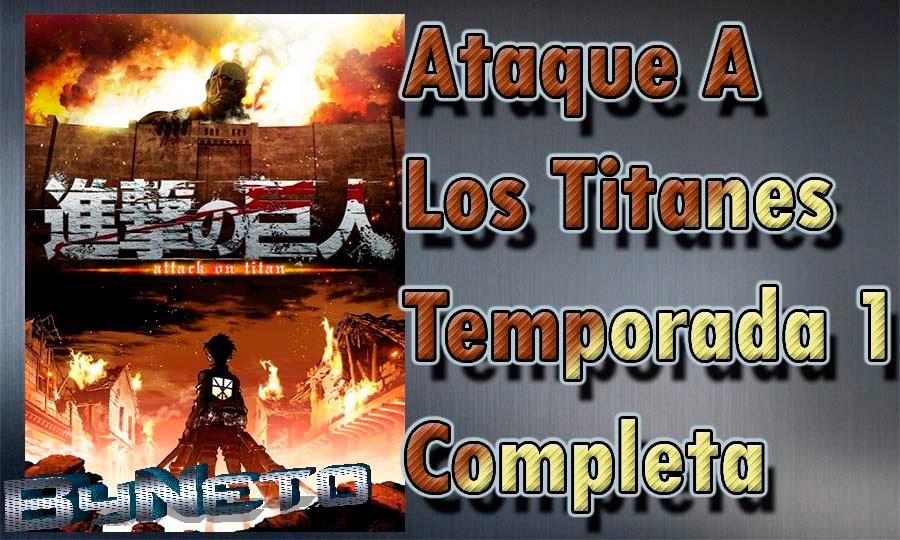 Descargar Ataque A Los Titanes Temporada 1 Completa