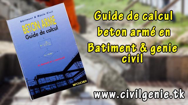 Guide de calcul beton armé en Batiment & genie civil