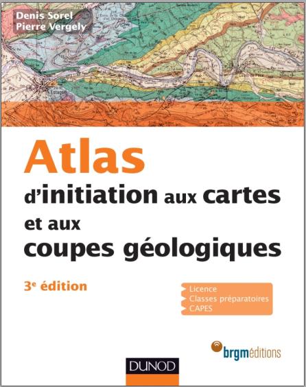 Livre : Atlas d'initiation aux cartes et aux coupes géologiques - Denis Sorel PDF