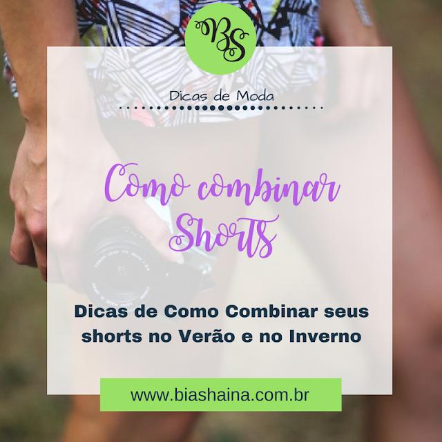 Como combinar Shorts no Verão e no Inverno