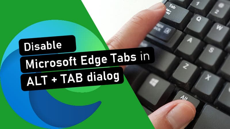 How to disable/remove Microsoft Edge Tabs from ALT TAB dialog in Windows 10?