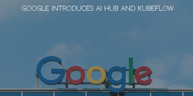 Google introduces AI Hub and Kubeflow