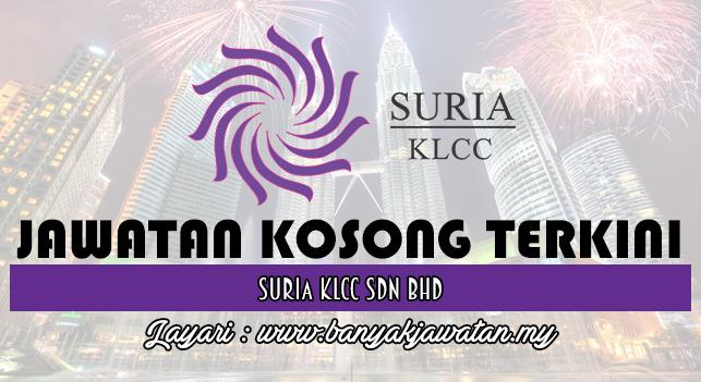 Jawatan Kosong Terkini 2017 di Suria KLCC Sdn Bhd