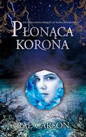 http://ksiazkomania-recenzje.blogspot.com/2015/12/ponaca-korona-rae-carson.html