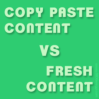 COPY PASTE CONTENT VS FRESH CONTENT