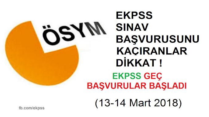 2018 EKPSS Geç Başvuruları Başladı