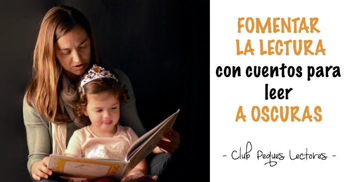 fomentar lectura con cuentos sorprendentes para leer a oscuras: cartel madre e hija leyendo