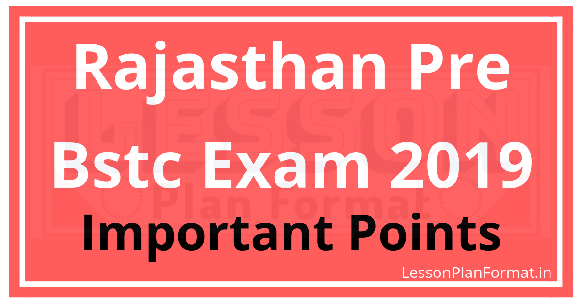 Rajasthan BSTC 2019 Important Points