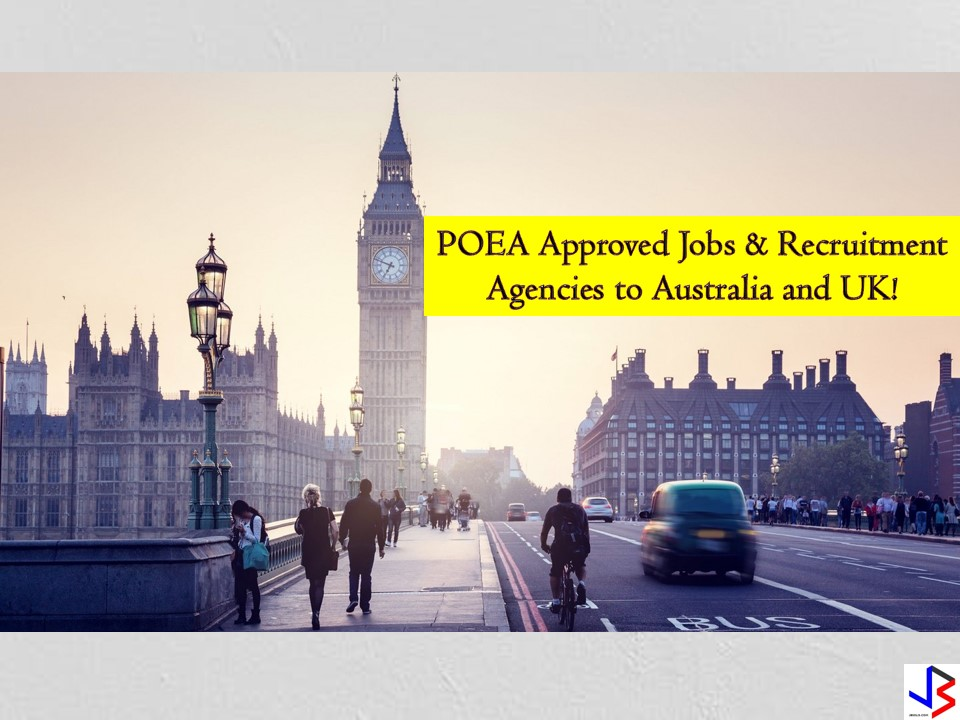 The following are the list of recruitment agencies and its respective job orders to Australia and the United Kingdom. Job orders are taken from the employment site of Philippine Overseas Employment Administration (POEA). Australia is in need of the following; Panel Beater, Automotive Electrician, Diesel Mechanic, Vehicle Painter, Cook, Chef, Welders, among others while the United Kingdom is hiring Staff Nurses, Registered Nurses, Communication Manager, Radiographer, Sonographer and many others.   Jbsolis.net is NOT a recruitment agency and we are NOT processing nor accepting applications for jobs abroad. All information in this article is taken from the website of POEA — www.poea.gov.ph for general purposes only. Recruitment agencies are being linked to each job orders so that interested applicants may know where to coordinate and apply for their desired position.  Interested applicant may double-check the job orders as well as the licensed of the hiring recruitment agencies in POEA website to make sure everything is legal.