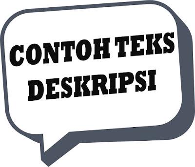 Contoh - contoh teks deskripsi - berbagaireviews.com
