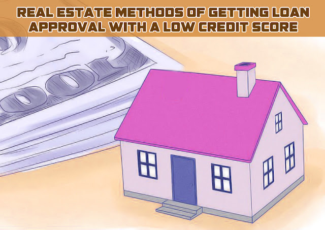 DC Fawcett Real Estate Methods of Getting Loan Approval