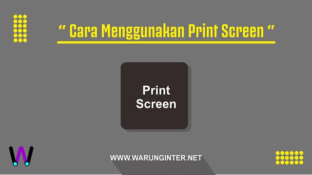 Cara Menggunakan Print Screen