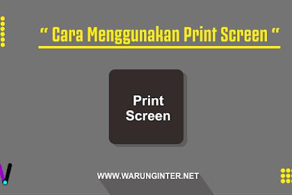 Cara Menggunakan Print Screen di Komputer/Laptop