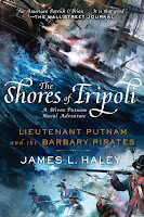 Thoughts: The Shores of Tripoli: Lieutenant Putnam and the Barbary Pirates by James L. Haley