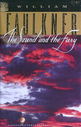 the idea of a conscious present in the sound and the fury a novel by william faulkner Gender within stream of consciousness: to the lighthouse and william faulkner used stream of consciousness writing when he penned the sound and the fury, a novel.