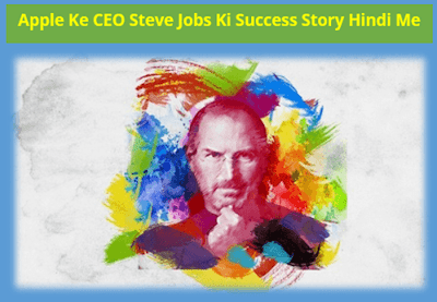 Apple CEO Steve Jobs Success Story