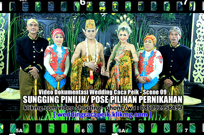 Video Scene 09 : Sungging Pinilih - Pose Utama Mempelai Caca & Peik | Wedding Caca PX | Klikmg Video Shooting Purwokerto
