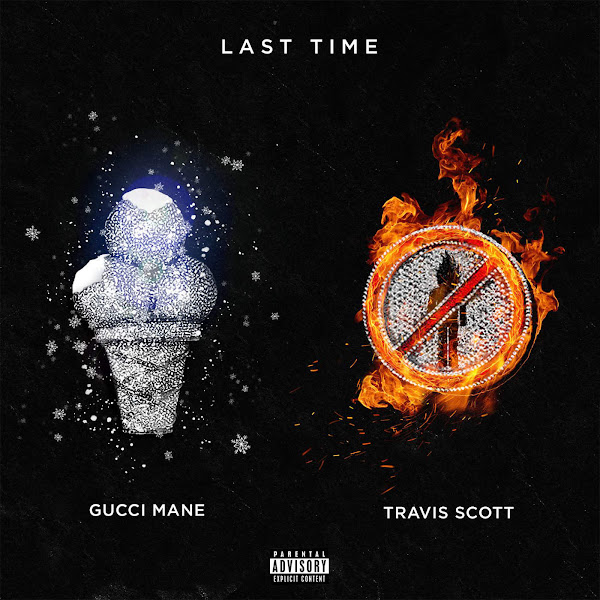 Gucci Mane - Last Time (feat. Travis Scott) - Single Cover