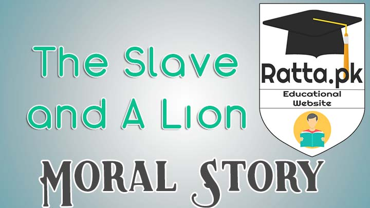 The Slave and A Lion Moral Story for Inter 11th/1st year English
