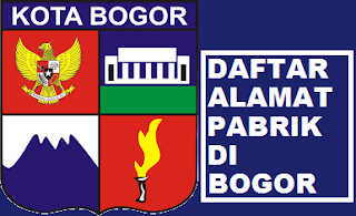 alamat pabrik industri di Bogor - kawasan Jabodetabek