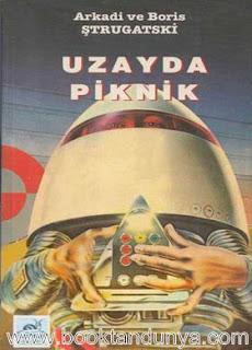 Arkadi Strugatski, Boris Strugatski – Uzayda Piknik