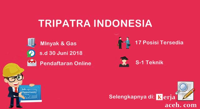Lowongan Kerja  Aceh Terbaru 2018  Tripatra Indonesia S-1 Teknik