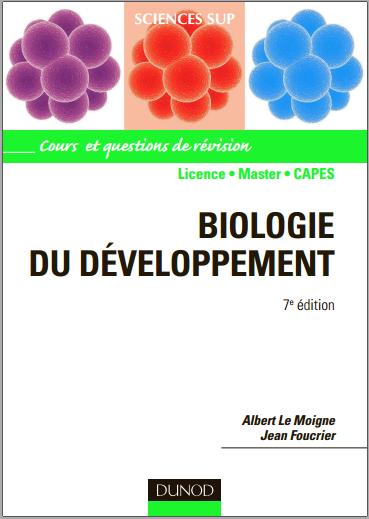 Livre : Biologie du développement 7e édition - Albert Le Moigne, Dunod PDF