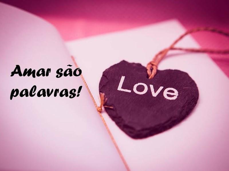 Amar são palavras...
