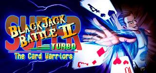 Super Blackjack Battle 2 Turbo Edition The Card Warriors
