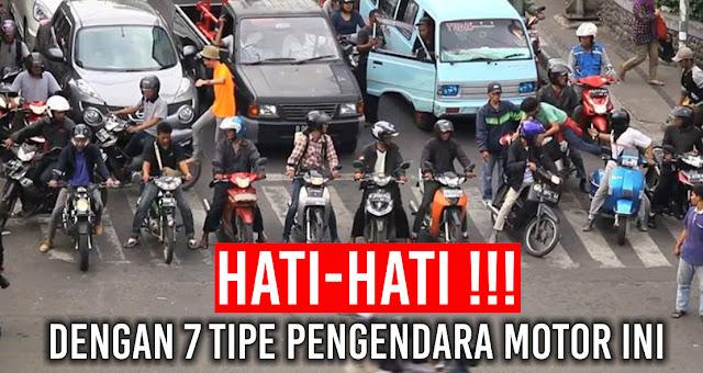 Hati-hati dengan 7 tipe pengendara Motor Ini!!