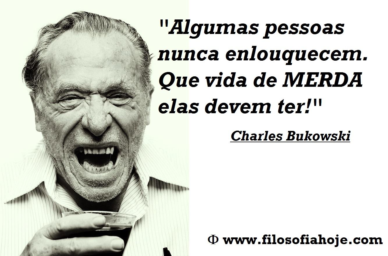 Frases De Charles Bukowski Sobre O Amor Gapura K