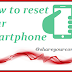 Reset Your Smartphone in Soft and Hard  Mode