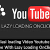 Manipulasi loading Video Youtube Responsive With Lazy Loading OnClick
