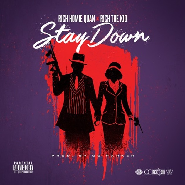 Rich Homie Quan & Rich The Kid - Stay Down